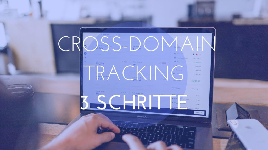 cross-domain-tracking, 3 schritte, einfach, tag manager